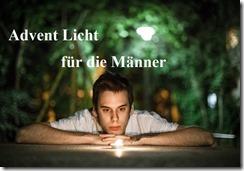 Advent Licht für die Männer